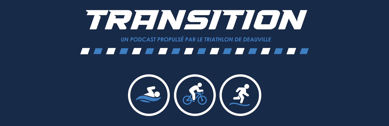 podcast transition triathlon de deauville