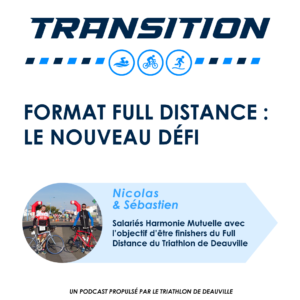 transition podcast 3 harmonie mutuelle triathlon de deauville